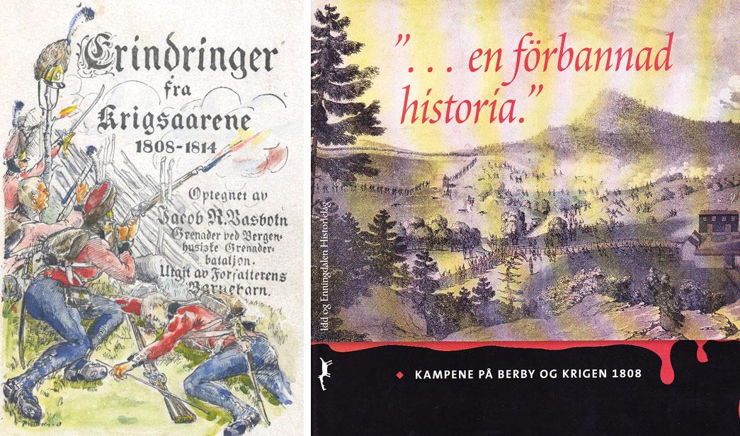 Til v.: Jakob Vassbotn: Erindringer fra Krigsaarene 1808.1814. Til h.: «… en förbannad historia». Kampene på Berby og krigen 1808.